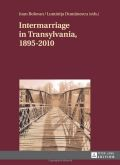 Intermarriage in Transylvania, 1895-2010