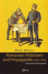 Romanian Historians and propaganda (1914-1946). The Case of Transylvania